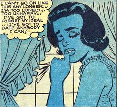 """Comic Girls Say.. """"i can't go on like this any longer..I'm too lonely..too unhappy.. I've got to date anyone I can!""""   #comic #vintage"""