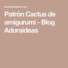 Patrón Cactus de amigurumi - Blog Adoraideas