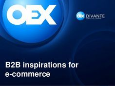B2B e-commerce inspirations and implementations on Magento by Divante  #ecommerce #presentation