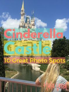10 Spots for the Perfect Photo of Cinderella Castle at Magic Kingdom
