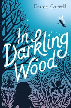 In Darkling Wood by Emma Carroll — Reviews, Discussion, Bookclubs, Lists