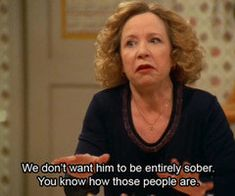 "She knows what is important in life. | Community Post: 12 Reasons Kitty Forman From ""That '70s Show"" Is The Best Mom In History"