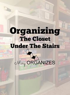 Organizing The Closet Under The Stairs  -- Mary Organizes -- #organization #closetorganization maryorganizes.com...