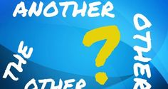 "Diferencias entre uso entre ""Other"", ""the other"" y ""Another"" 