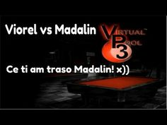 Virtual Pool 3 - Viorel vs Madalin - Ce ti am traso Madăăăă x)