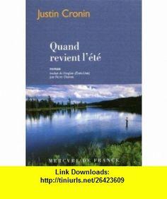 quand revient l�t� (9782715225589) Justin Cronin , ISBN-10: 271522558X  , ISBN-13: 978-2715225589 ,  , tutorials , pdf , ebook , torrent , downloads , rapidshare , filesonic , hotfile , megaupload , fileserve