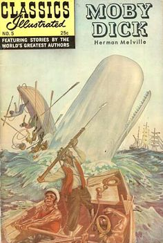 Moby Dick HRN 166 - Cardstock Cover - New Cover Art Gilberton Comic Book Classic Comics/Classics Illustrated 5 X Old Comics, Vintage Comics, Vintage Books, Comic Book Covers, Comic Books, Moby Dick, America Images, World Literature, Chef D Oeuvre
