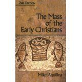 The Mass of the Early Christians (Paperback)By Mike Aquilina