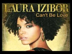 Laura Izibor - Can't Be Love