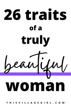 here are 26 traits that make a woman truly beautiful. #personalgrowth #selfimprovement