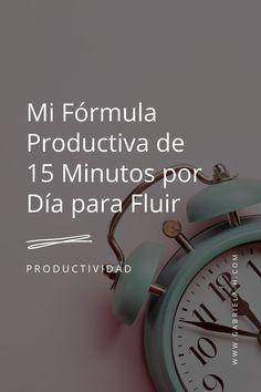 Si tienes poco tiempo para ser productiva, con la fórmula que te comparto aquí, verás que puedes ser productiva con solo 15 minutos al día. Formulas, Deco, Tips, Gestalt Therapy, Productivity, Storage, Motivational Quotes, Pretty Quotes, Decor