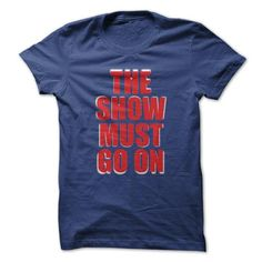 Awesome Tee THE SHOW MUST GO ON Shirts & Tees