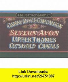 Pearsons Canal  River Companion to the Severn  Avon, ... (9780907864998) Michael Pearson , ISBN-10: 0907864996  , ISBN-13: 978-0907864998 ,  , tutorials , pdf , ebook , torrent , downloads , rapidshare , filesonic , hotfile , megaupload , fileserve