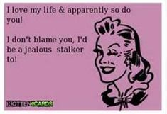 funny quotes about stalkers - Google Search