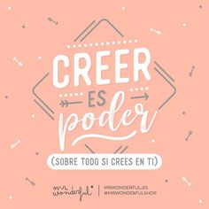 ¡Y tú puedes, créeme! Believing is power (especially if you believe in yourself). And you can, believe me! #mrwonderfulshop #quotes