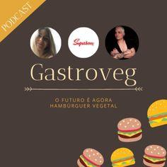 07 – O futuro é agora | Hambúrguer Vegetal Barbecue Sauce, Soy Protein, Future Tense