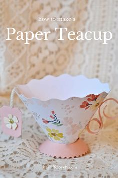 How to make a pretty Paper Teacup using the Sizzix Brenda Walton Teacup die.