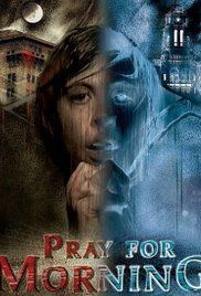 Pray For Morning Movie. A group of high schoolers break into an abandoned resort hotel, unaware that it is haunted.