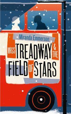 Miss Treadway & the Field of Stars by Miranda Emmerson.