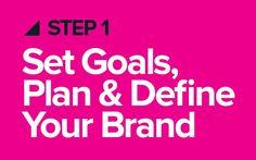 The Art & Secrets of Personal Branding — Step One. Set Goals, Plan & Define Your Brand