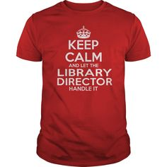 LIBRARY DIRECTOR T-Shirts, Hoodies. Get It Now ==> https://www.sunfrog.com/LifeStyle/LIBRARY-DIRECTOR-114634971-Red-Guys.html?id=41382