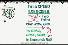 "SVG Digital Design ""I'm a Speed Exerciser...!"" -  Includes svg, dxf, eps, png and jpeg formats. by Thyme4K on Etsy"