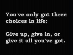 You know better than to give up, or give in, RIGHT?? KEEP MOVING FORWARD SOLDIER. LET'S GO!!! This message is for somebody today... www.MrJasonDixon.com