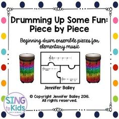 Fabulous beginning drum ensemble pieces for elementary students!  Plus, introduce your students to arranging their own pieces!  Learn about layering rhythms, finding complementary rhythms and more!
