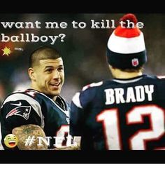 Tom Brady - the deflategate saga continues.  Where is Aaron Hernandez when you need him?  Oh that's right, jail...doh!