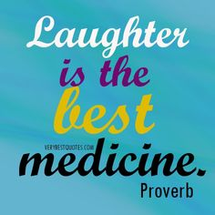 Laughter is the best medicine picture quotes - Inspirational ...
