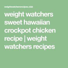 weight watchers sweet hawaiian crockpot chicken recipe | weight watchers recipes