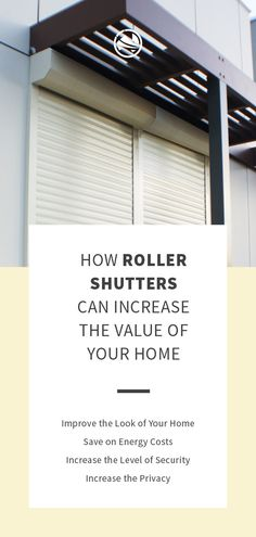 Roller shutters can increase the value of your property as many home owners like the added security, privacy and heat insulation they provide. Roller Shutters, Home Values, Insulation, Letter Board, Canning, Blinds, The Shutter, Home Canning, Conservation