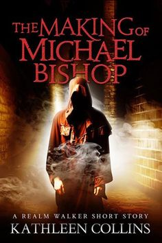 The Making of Michael Bishop (Realm Walker 0.5) by Kathleen Collins