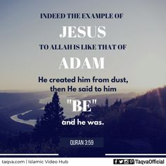 """""""Indeed the example of #Jesus to #Allah is like that of #Adam. He created him…"""