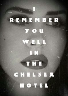 Lana Del Rey - Chelsea Hotel 2 _ I remember you well in the Chelsea Hotel.