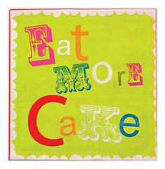 Perfect Party napkins!  Its an invitation and a demand all in fund bright font!