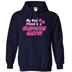 Awesome Mastiff Lovers Tee Shirts Gift for you or your family your friend:  my best friend is a NEAPOLITAN MASTIFF dog Tee Shirts T-Shirts