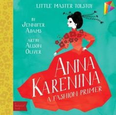"""(As Featured in New York Times Magazine! Kid Lit Reviews: """"...a fantastic introductions not only to the classics, but to reading itself..."""" Anna Karenina has 4.4 Stars with 21 Reviews on Amazon)"""