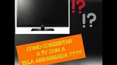 COMO CONSERTAR TV LCD COM A TELA RISCADA