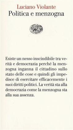 Prezzi e Sconti: #Politica e menzogna luciano violante  ad Euro 8.50 in #Einaudi #Media libri politica attualita