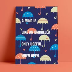 A mind is like an umbrella, only useful when open