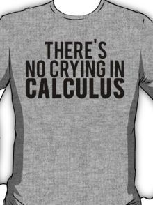 a332bdafc There's No Crying In Calculus T-Shirt Calculus Humor, Math Humor, Christmas  Math