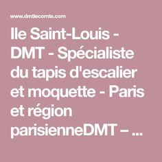 Ile Saint-Louis - DMT - Spécialiste du tapis d'escalier et moquette - Paris et région parisienneDMT – Spécialiste du tapis d'escalier et moquette – Paris et région parisienne
