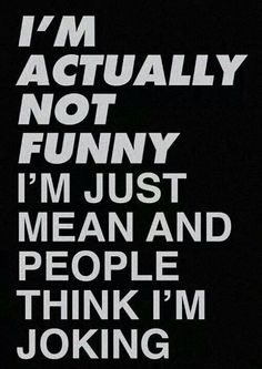 Yep. That's me. *You are funny man.. baby I just wake up. Period pain.