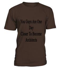 youguysareonedayclosertobecomear T Shirts  #gift #idea #shirt #image #funny #education #job #new #best #top #hot