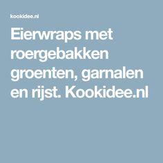 Eierwraps met roergebakken groenten, garnalen en rijst. Kookidee.nl