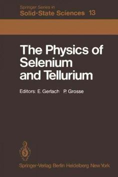 The Physics of Selenium and Tellurium: Proceedings of the International Conference on the Physics of Selenium and...