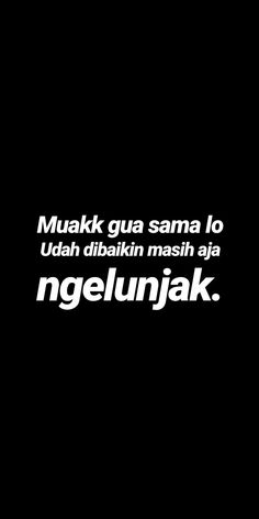 Dasar kawan tidak tahu diri :v Quotes Rindu, Quotes Lucu, Quotes Galau, Tumblr Quotes, Text Quotes, People Quotes, Mood Quotes, Life Quotes, Quotable Quotes
