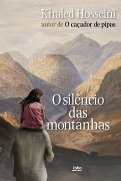 O Silêncio das Montanhas é mais uma daquelas obras profundas escritas por Khaled Hosseini. Cada página a gente se surpreende e se emociona.