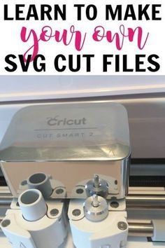 Learn How To Design Your Own SVG Cut Files for your Cricut or Silhouette cutting machine. #cricut #silhouette #svg